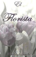 El Florista by RebelsNeverGiveIn