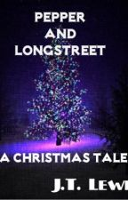 A Christmas Tale ~ A Pepper and Longstreet Advenure by JTLewisAuthor