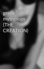 greek mythology (THE CREATION) by itsmeechaii18