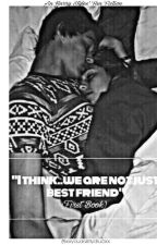 """""""I Think..We Are Not Just Best Friend""""《Harry Styles》 by xxyouaremydrugxx"""