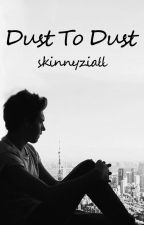 Dust to Dust (Ziall/Larry) by skinnyziall