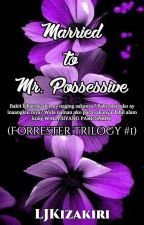 Married To Mr. Possessive by Roxas_KingdomHearts