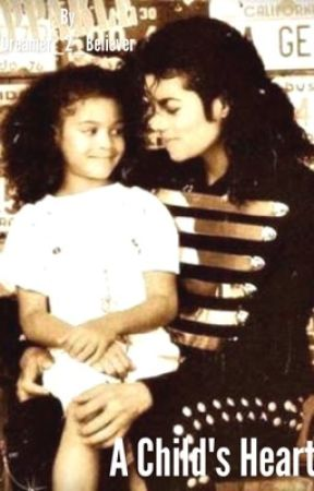 A Child's Heart (Michael Jackson adopted me) by Dreamer_2_Believer