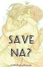 Save na ? ( One-Shot ) by lrdsnnbcls