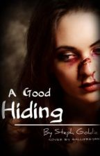A Good Hiding (completed) #wattpadprize15 by stephgoldie89