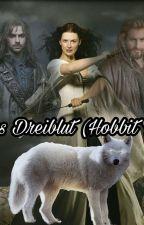 Das Dreiblut (Hobbit FF) by Dramione_Tomlinson