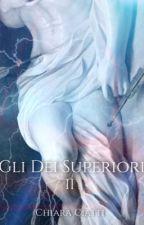Gli Dei Superiori  by ChiaraCiatti
