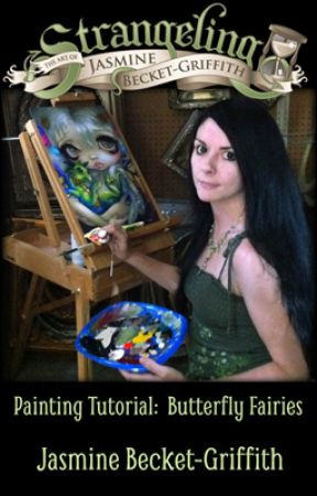 Jasmine Becket-Griffith Painting Tutorial:  Butterfly Fairies by JasmineBecket