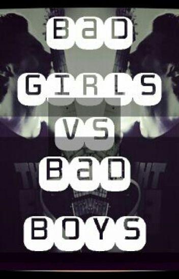 Bad Girls Vs Bad Boys