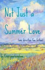 Not Just a Summer Love (One Direction) by Crazymorninglove