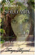 Solo mía by FreyaAsgard