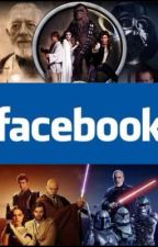 Star Wars Episode 7: FACEBOOK! by FandomAddictxx