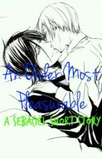 An Order Most Pleasurable by Ciel_the_Writer