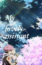My lovely assistant (A Nalu fanfic) by Nicketta5806