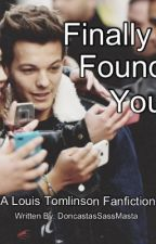 Look After You ~A Louis Tomlinson Fanfiction~ by DoncastasSassMasta