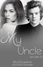 My Uncle | Styles by BadQueenx
