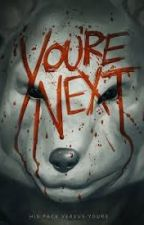 you're next by LukeBowles