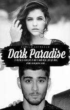 Dark Paradise Segunda Temp. de EDMADMH (Zayn y tu) by CamilaEstrella