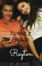 Rowan y Peyton = Reyton  by GabsForeverAlone