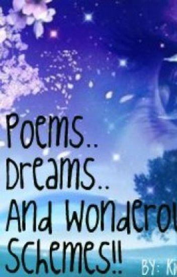 Poems, Dreams, and Wonderous Schemes