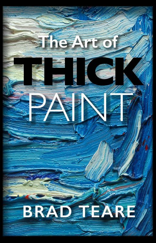 The ART of THICK PAINT by BradTeare