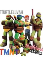 TMNT Boyfriend Scenarios by Turtleluvah