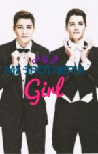 My Brother's Girl (Jack and Finn Harries) by JustMe_21