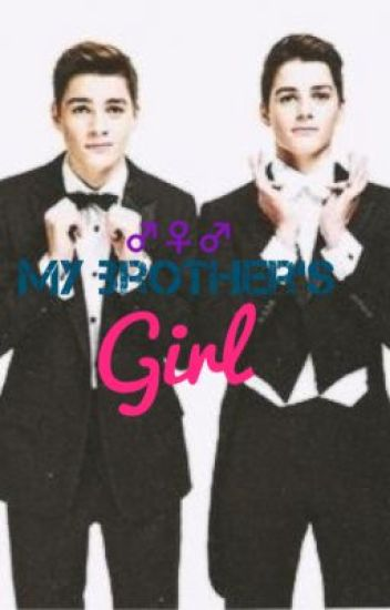 My Brother's Girl (Jack and Finn Harries)