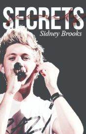 Secrets ( A Niall Horan Fan Fic) by Sidney97
