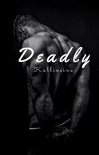 Deadly by Kallixeina