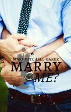 Marry Me? - One Shot by MariMitchellBaker