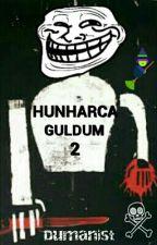 HUNHARCA GÜLDÜM 2 by dumanist-1907