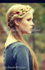 The Lion's Daughter (A Peter Pevensie Love Story) by AnnabelleCarson