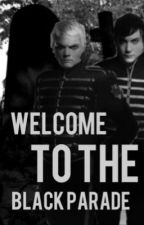 Welcome to the Black Parade (TYftV Sequel) by FrankYouForTheLemon