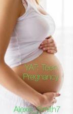 YAT: Teen Pregnancy by Alexis_Lunar_Smith