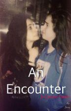 An Encounter (Camren) by jaurebellion