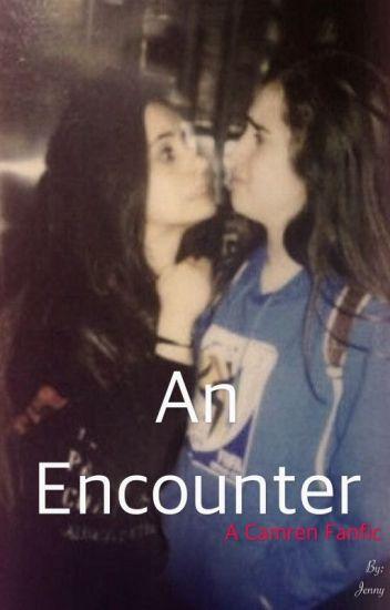An Encounter (Camren)
