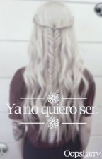 Ya no quiero ser. by beyxndwxrds