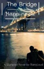 The Bridge To Happiness☆a.i☆ [#Wattys2015] by GodsGirl971