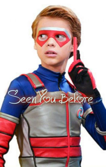 Henry Danger - Seen You Before [Completed]