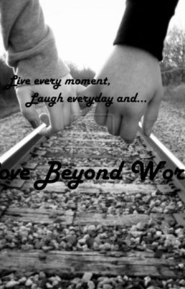Love Beyond Words( Editing Slowly)