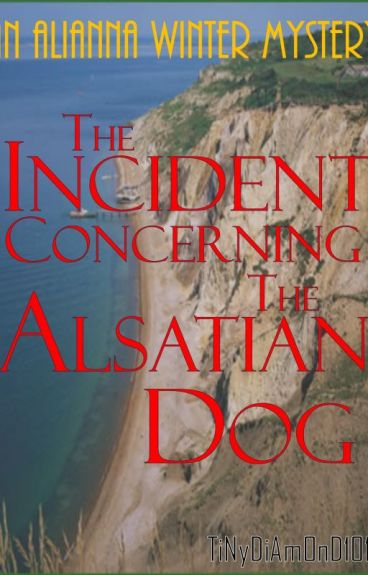The Incident Concerning The Alsatian Dog.
