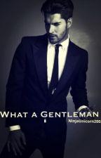 What a Gentleman (BWWM) by NinjaUnicorn2002