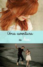 Uma aventura a dois by ThasOliveira1