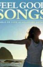 Feelgood Songs by starryeyed6