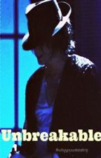 Unbreakable (Michael Jackson y Tú)By; #MJ :3 by MayMikeScrews