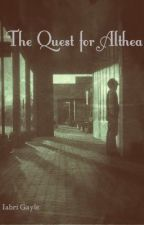 The Quest for Althea by upon_a_gray_dawn