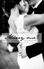 Marry me? || h.s by pyskaaaaaa