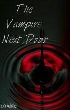 The Vampire Next Door by rachel2k22