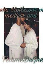 Kaela: Violée par mon meilleur ami by muslima_crown